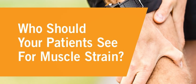 Muscle Injury Treatment: Who Should Patients See For Relief?